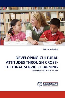 Developing Cultural Attitudes Through Cross-Cultural Service Learning