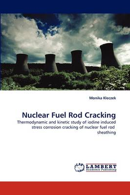 Nuclear Fuel Rod Cracking