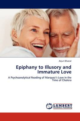 Epiphany to Illusory and Immature Love