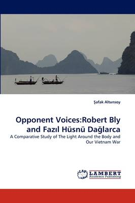 Opponent Voices: Robert Bly and Faz L Husnu Da Larca