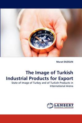 The Image of Turkish Industrial Products for Export
