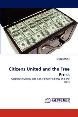 Citizens United and the Free Press