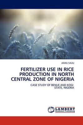 Fertilizer Use in Rice Production in North Central Zone of Nigeria
