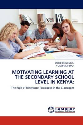 Motivating Learning at the Secondary School Level in Kenya