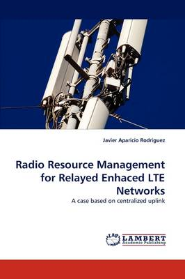 Radio Resource Management for Relayed Enhaced Lte Networks