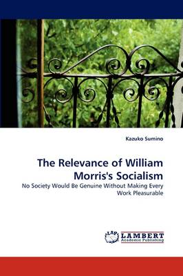 The Relevance of William Morris's Socialism