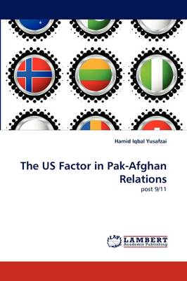 The Us Factor in Pak-Afghan Relations