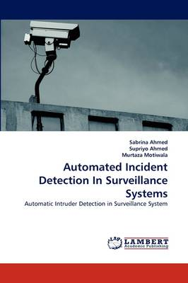 Automated Incident Detection in Surveillance Systems