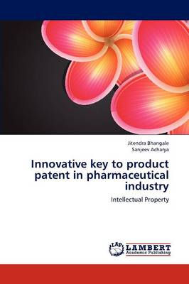 Innovative Key to Product Patent in Pharmaceutical Industry