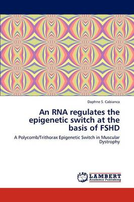 An RNA Regulates the Epigenetic Switch at the Basis of Fshd