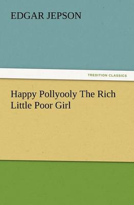 Happy Pollyooly The Rich Little Poor Girl