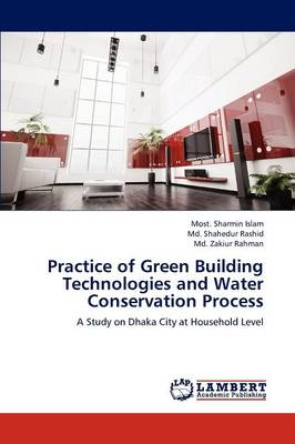 Practice of Green Building Technologies and Water Conservation Process