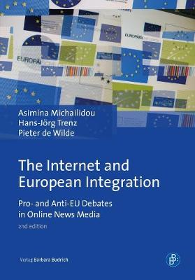 The Internet and European Integration: Pro- and Anti-EU Debates in Online News Media