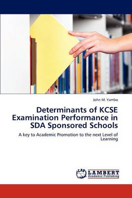 Determinants of Kcse Examination Performance in Sda Sponsored Schools