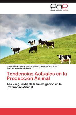 Tendencias Actuales En La Produccion Animal