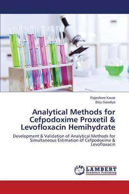 Analytical Methods for Cefpodoxime Proxetil & Levofloxacin Hemihydrate