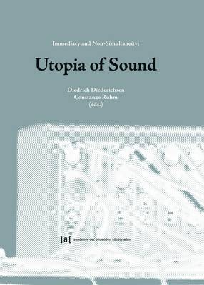 Utopia of Sound: Immediacy and Non-Simultaneity