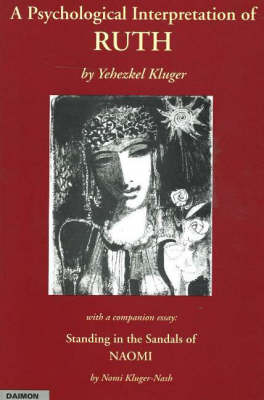 Psychological Interpretation of Ruth: with a Companion Essay -- 'Standing in the Sandals of NAOMI'