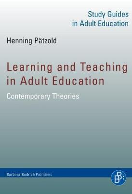 Learning and Teaching in Adult Education: Contemporary Theories