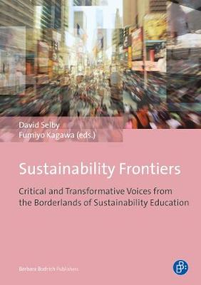 Sustainability Frontiers: Critical and Transformative Voices from the Borderlands of Sustainability Education