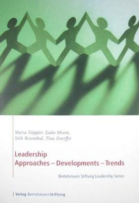 Leadership: Approaches, Developments, Trends