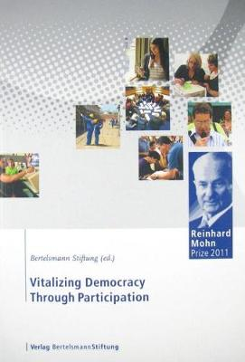 Vitalizing Democracy Through Participation: Reinhard Mohn Prize 2011