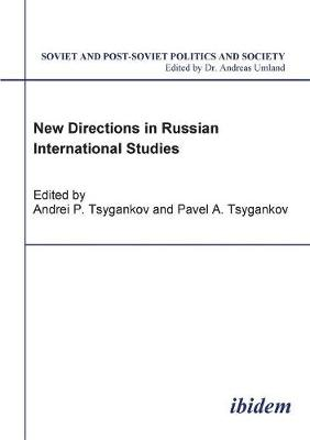 New Directions in Russian International Studies.