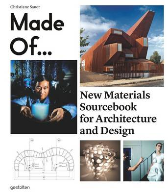 Made of...: New Materials Sourcebook for Architecture and Design