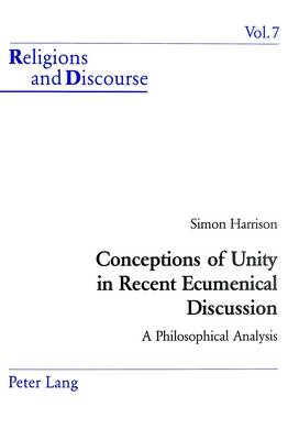Conceptions of Unity in Recent Ecumenical Discussion: A Philosophical Analysis