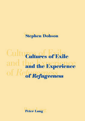 Cultures of Exile and the Experience of Refugeeness
