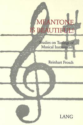 Meantone is Beautiful: Studies on Tunings of Musical Instruments