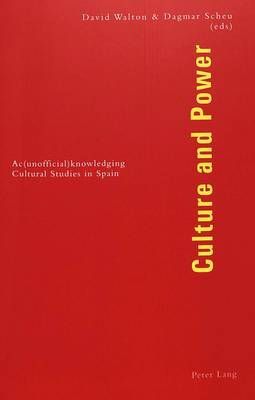 Culture and Power: Ac(unofficial)knowledging Cultural Studies in Spain