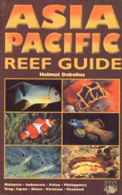 Asia Pacific Reef Guide: Malaysia, Indonesia, Palau, Philippines
