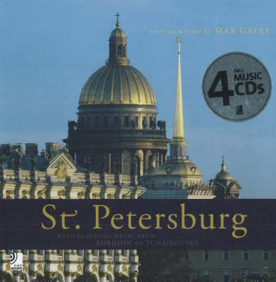 St. Petersburg: With Classical Music from Borodin to Tchaikovsky