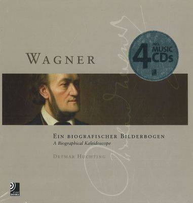Wagner: A Biographical Kaleidoscope