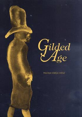 Paloma Varga Weisz: Gilded Age - A Tale of Today