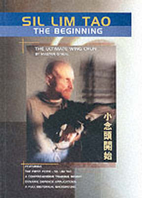 Sil Lim Tao, the Beginning: The Ultimate Wing Chun