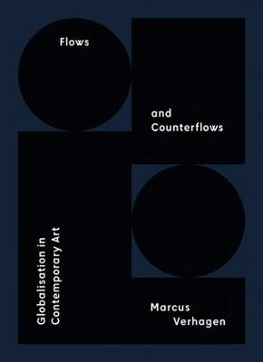Flows and Counterflows - Globalisation in Contemporary Art