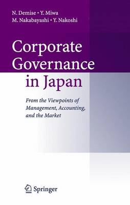 Corporate Governance in Japan: From the Viewpoints of Management, Accounting, and the Market