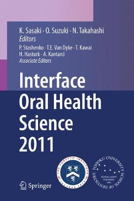 Interface Oral Health Science 2011: Proceedings of the 4th International Symposium for Interface Oral Health Science