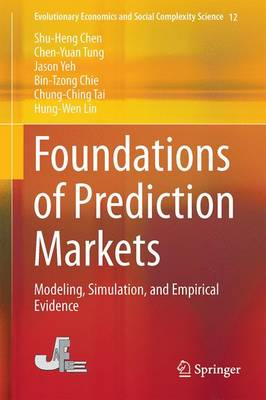 Foundations of Prediction Markets: Modeling, Simulation, and Empirical Evidence