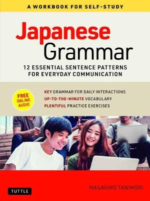 Japanese Grammar: A Workbook for Self-Study: 12 Essential Sentence Patterns for Everyday Communication (Online Audio)