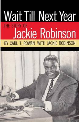 Wait Till Next Year the Story of Jackie Robinson