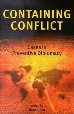Containing Conflict: Cases in Preventive Diplomacy