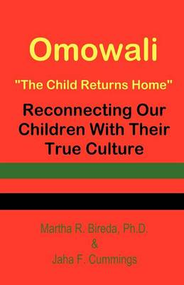 Omowali: The Child Returns Home - Reconnecting Our Children with Their True Culture