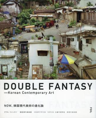 Double Fantasy: Korean Contemporary Art