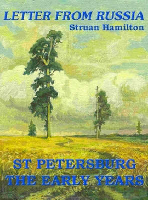 Letter from Russia, St Petersburg, the Early Years