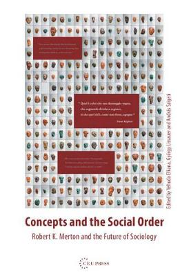 Concepts and the Social Order: Robert K. Merton and the Future of Sociology