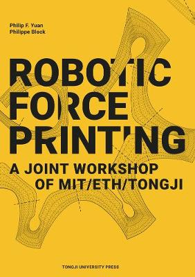 Robotic Force Printing: A Joint Workshop of MIT/ETH/TJ