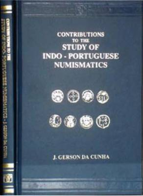 Contributions to the Study of Indo-Portuguese Numismatics